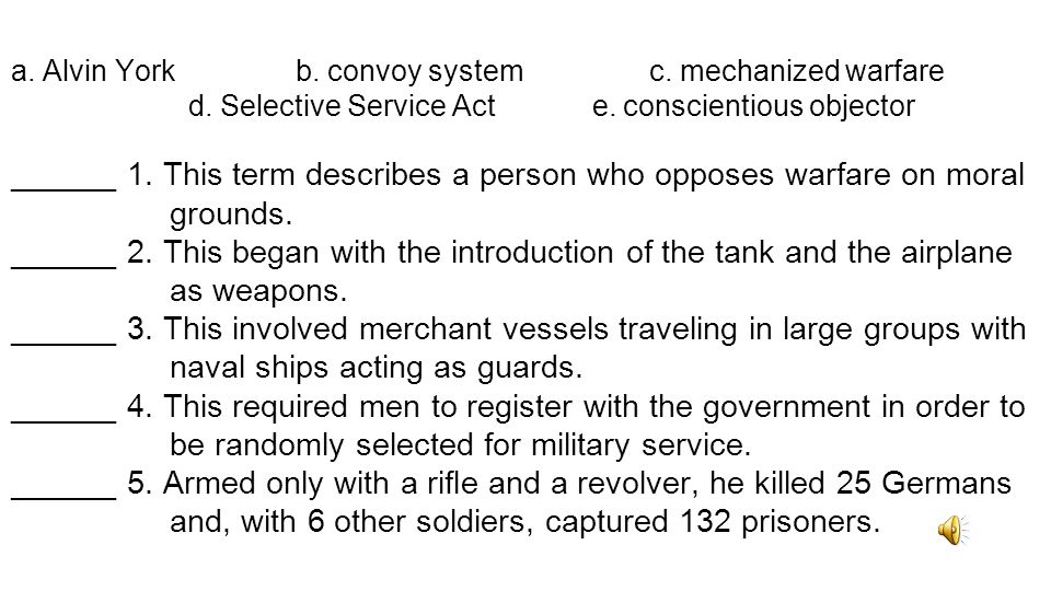 a. Alvin York b. convoy system c. mechanized warfare. d