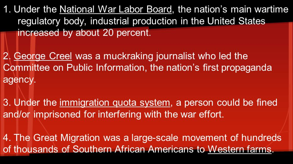 1. Under the National War Labor Board, the nation's main wartime regulatory body, industrial production in the United States increased by about 20 percent.