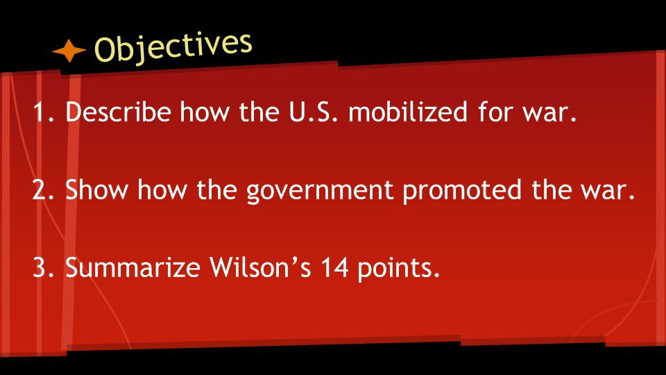 Objectives 1. Describe how the U.S. mobilized for war.