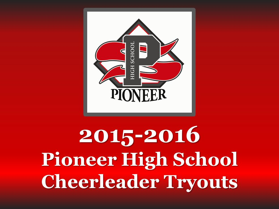 2015-2016 Pioneer High School Cheerleader Tryouts