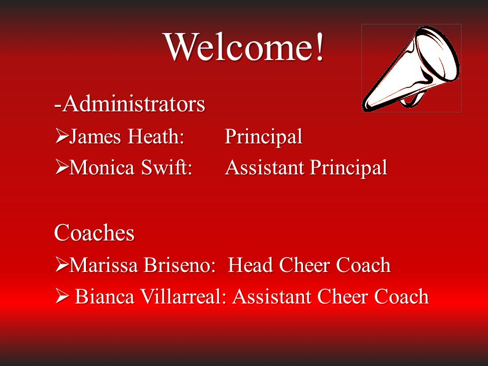 Welcome! -Administrators Coaches James Heath: Principal