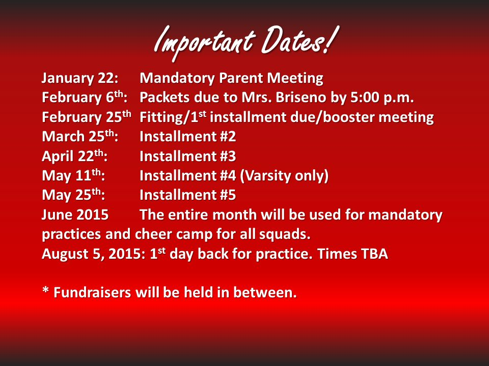 Important Dates! January 22: Mandatory Parent Meeting