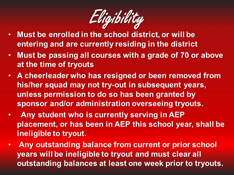 Eligibility Must be enrolled in the school district, or will be entering and are currently residing in the district.