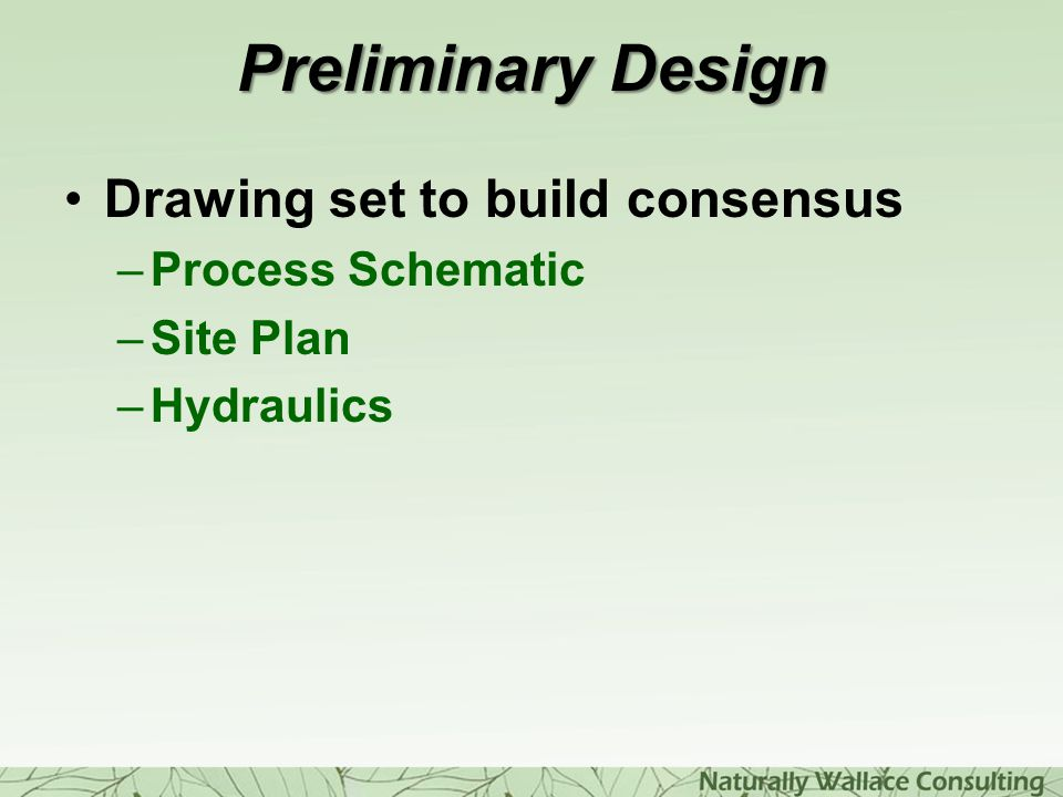 Preliminary Design Drawing set to build consensus Process Schematic