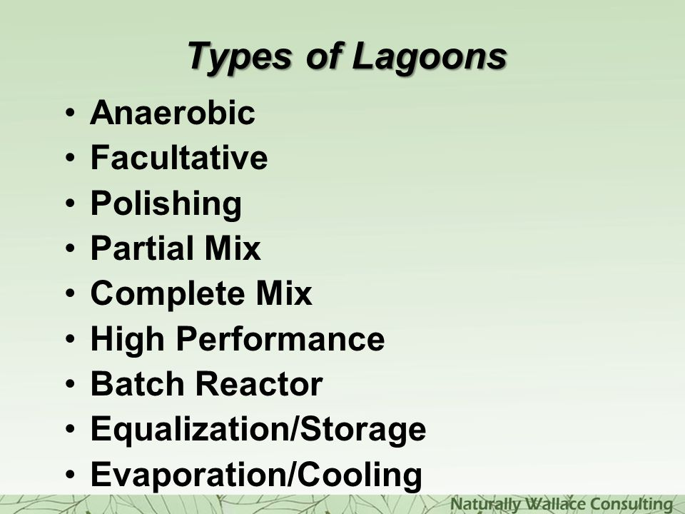 Types of Lagoons Anaerobic Facultative Polishing Partial Mix