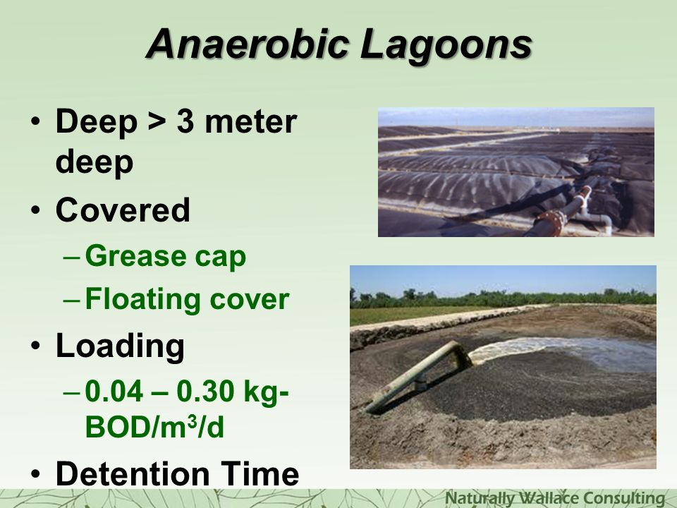 Anaerobic Lagoons Deep > 3 meter deep Covered Loading