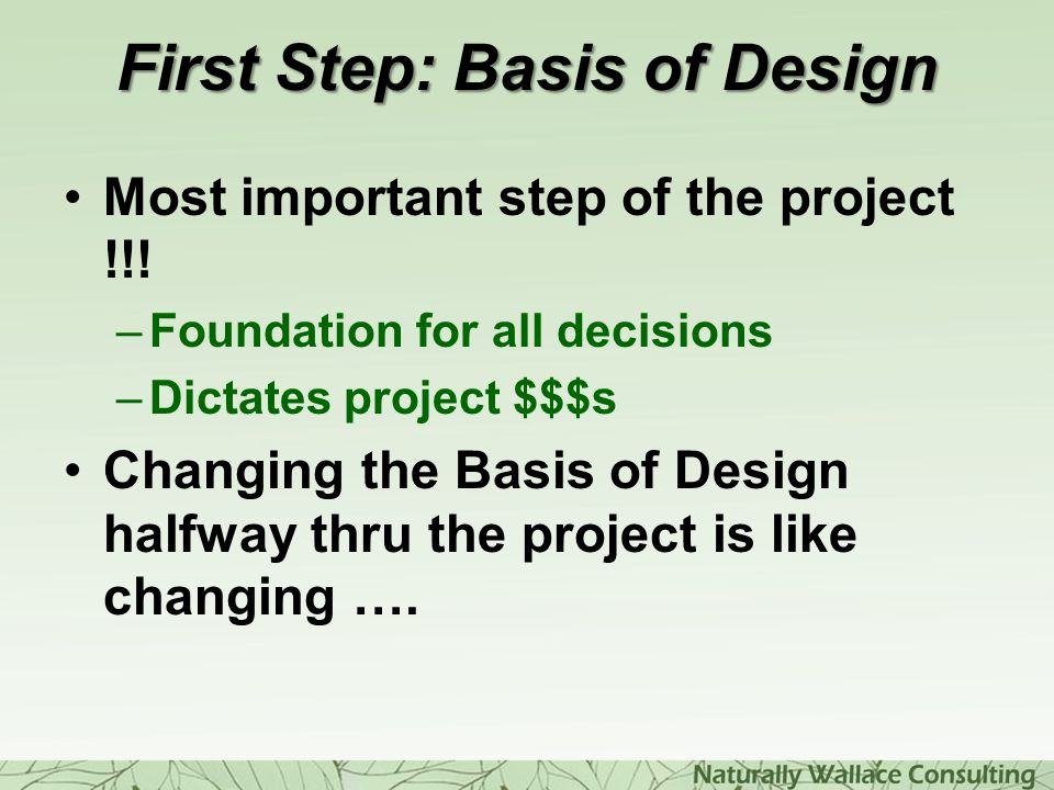 First Step: Basis of Design