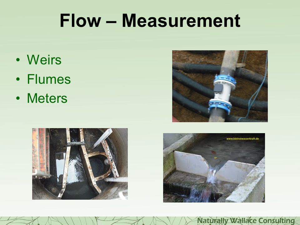 Flow – Measurement Weirs Flumes Meters Beware of chunks
