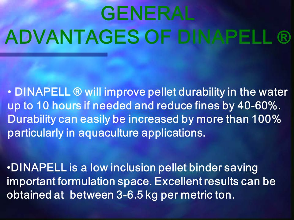 GENERAL ADVANTAGES OF DINAPELL ®