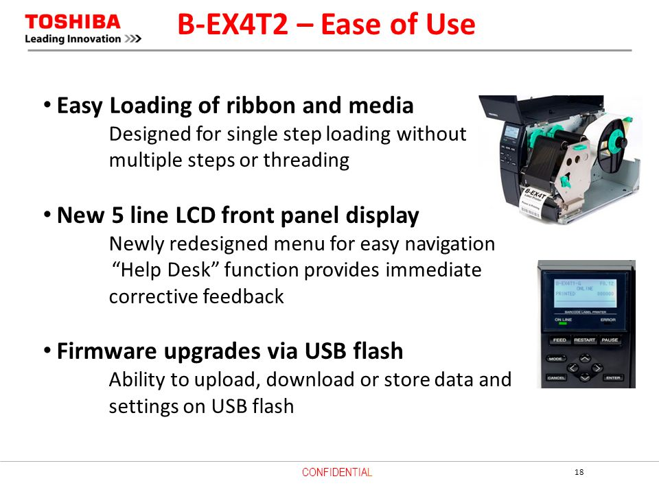 B-EX4T2 – Ease of Use Easy Loading of ribbon and media