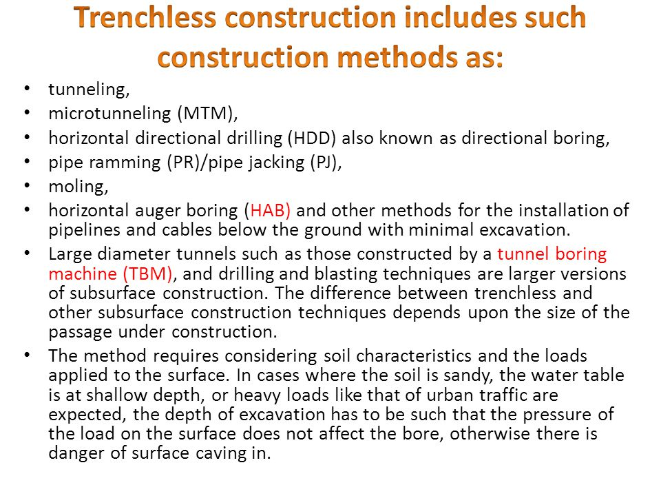 Trenchless construction includes such construction methods as: