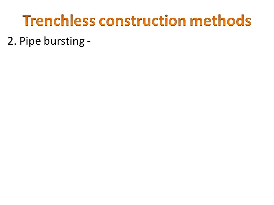 Trenchless construction methods