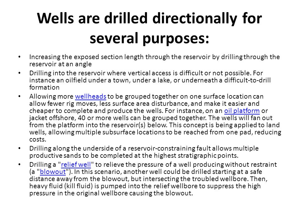 Wells are drilled directionally for several purposes: