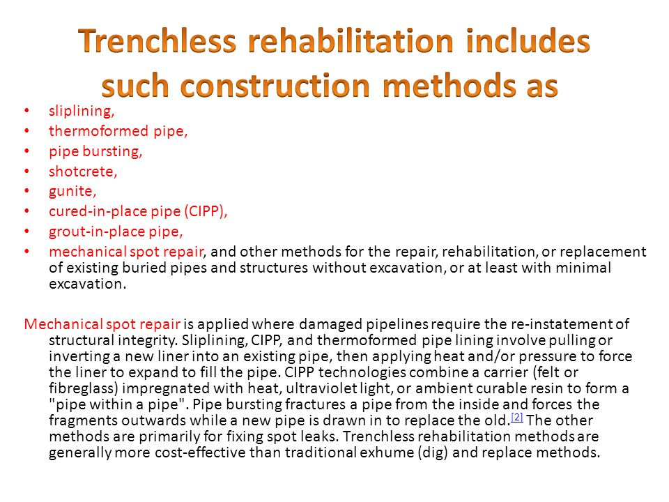 Trenchless rehabilitation includes such construction methods as