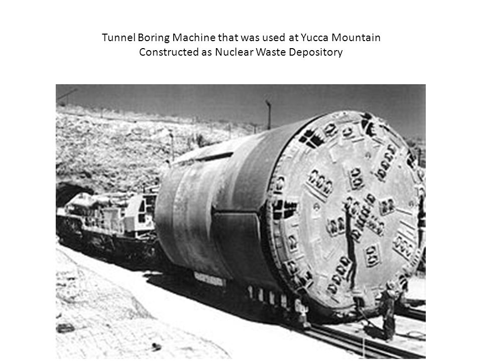 Tunnel Boring Machine that was used at Yucca Mountain Constructed as Nuclear Waste Depository