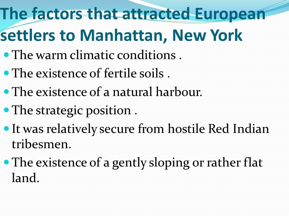 The factors that attracted European settlers to Manhattan, New York