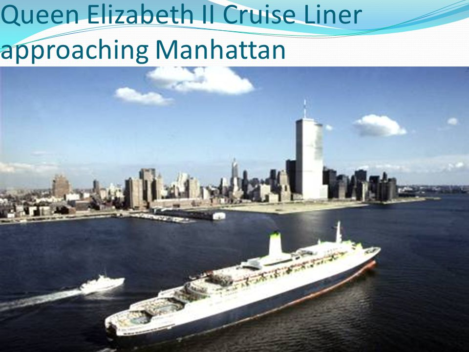 Queen Elizabeth II Cruise Liner approaching Manhattan