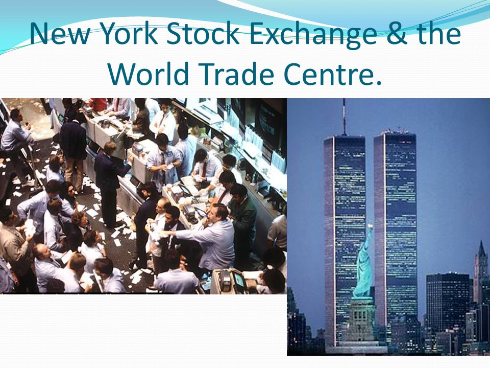 New York Stock Exchange & the World Trade Centre.