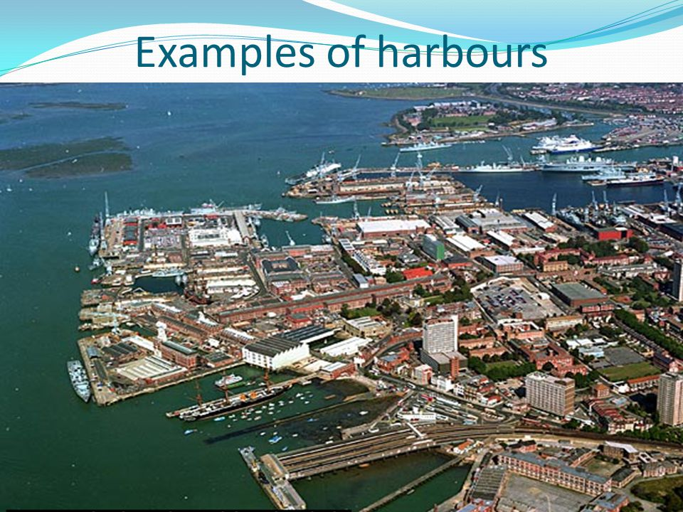 Examples of harbours Portsmouth Harbour.