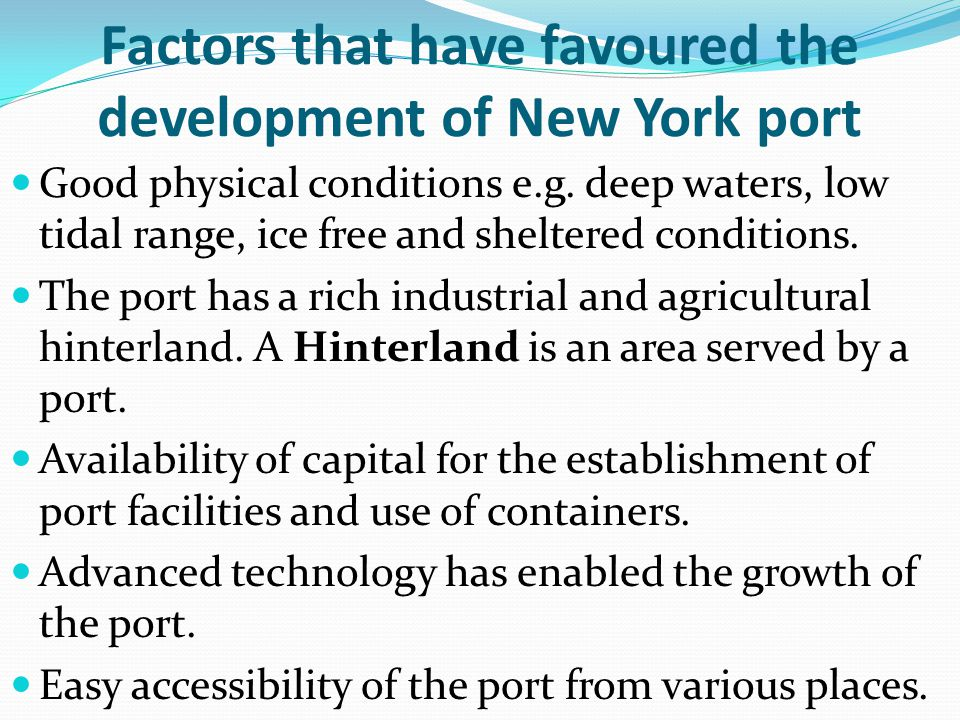Factors that have favoured the development of New York port