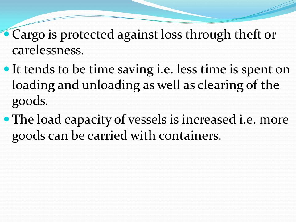 Cargo is protected against loss through theft or carelessness.