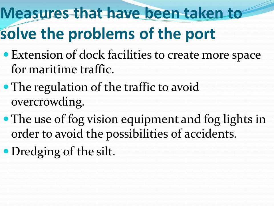 Measures that have been taken to solve the problems of the port