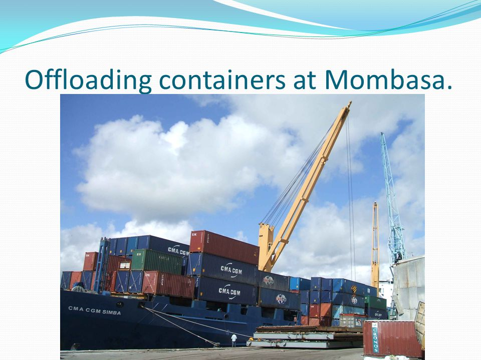 Offloading containers at Mombasa.