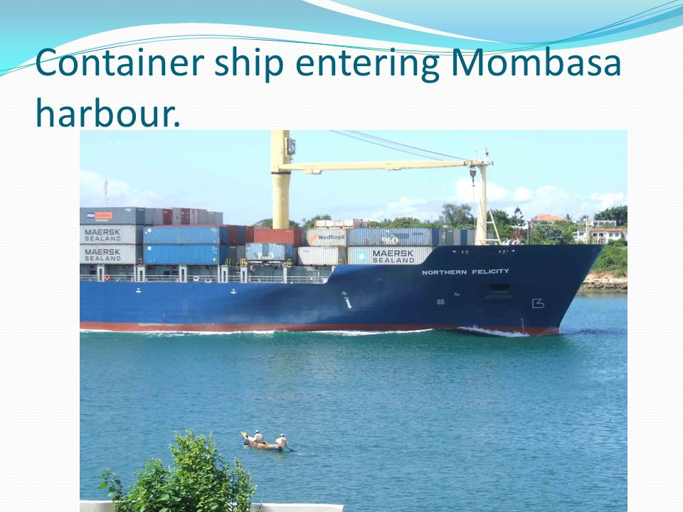 Container ship entering Mombasa harbour.