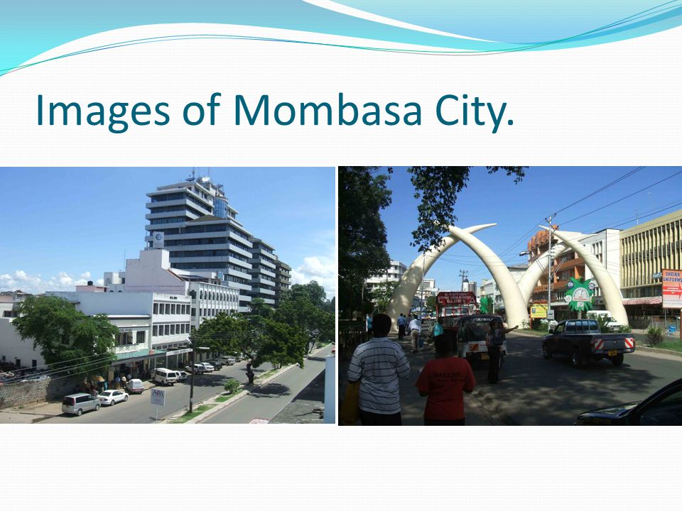 Images of Mombasa City.
