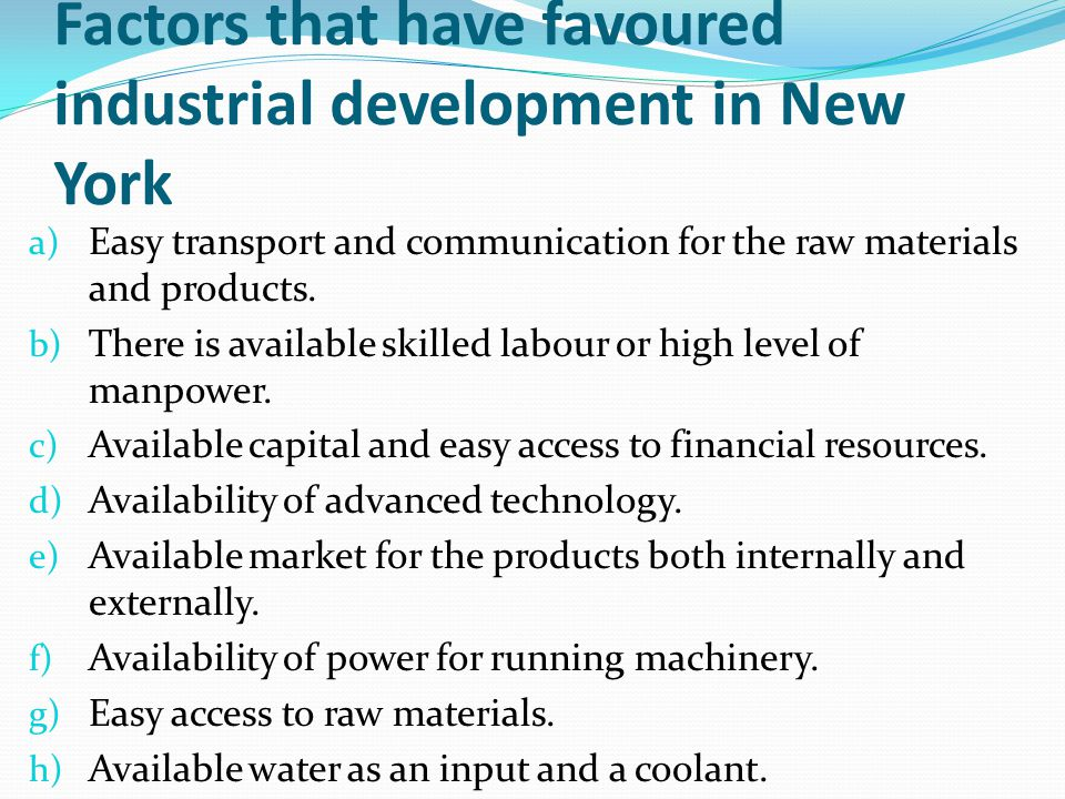 Factors that have favoured industrial development in New York