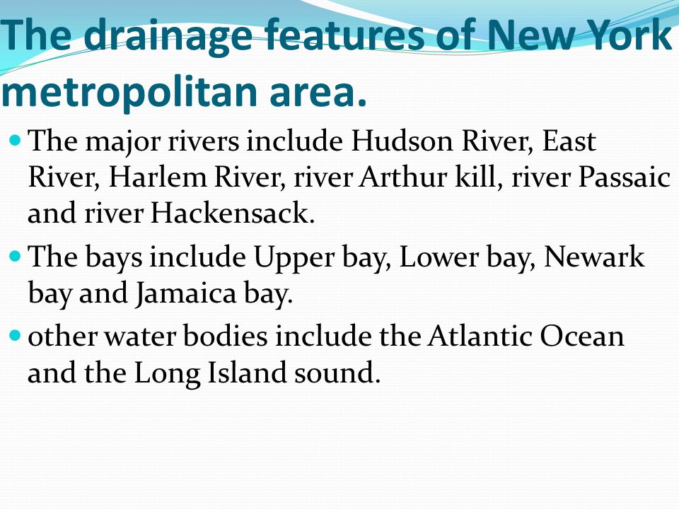 The drainage features of New York metropolitan area.