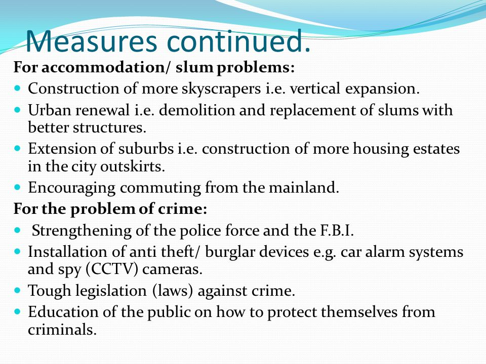 Measures continued. For accommodation/ slum problems: