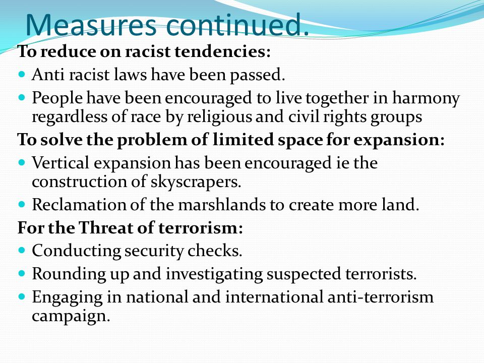 Measures continued. To reduce on racist tendencies:
