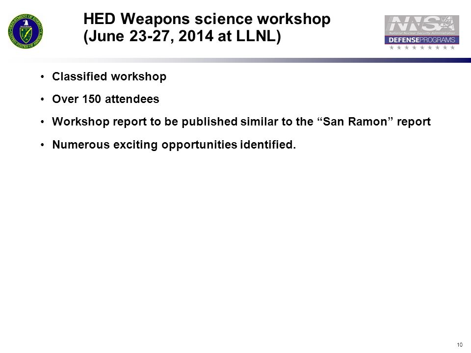 HED Weapons science workshop (June 23-27, 2014 at LLNL)
