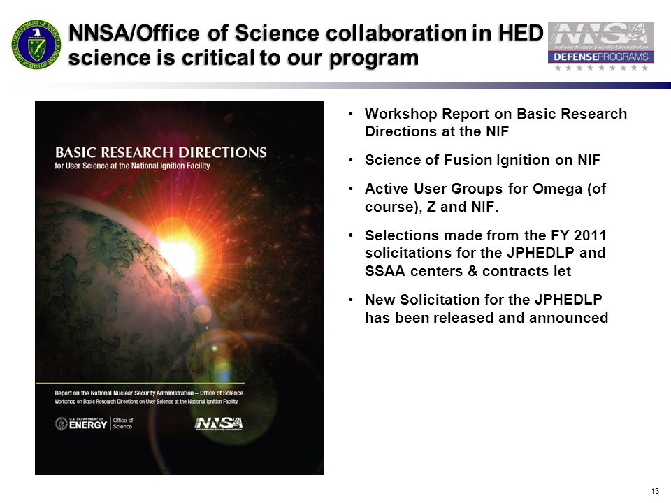 NNSA/Office of Science collaboration in HED science is critical to our program
