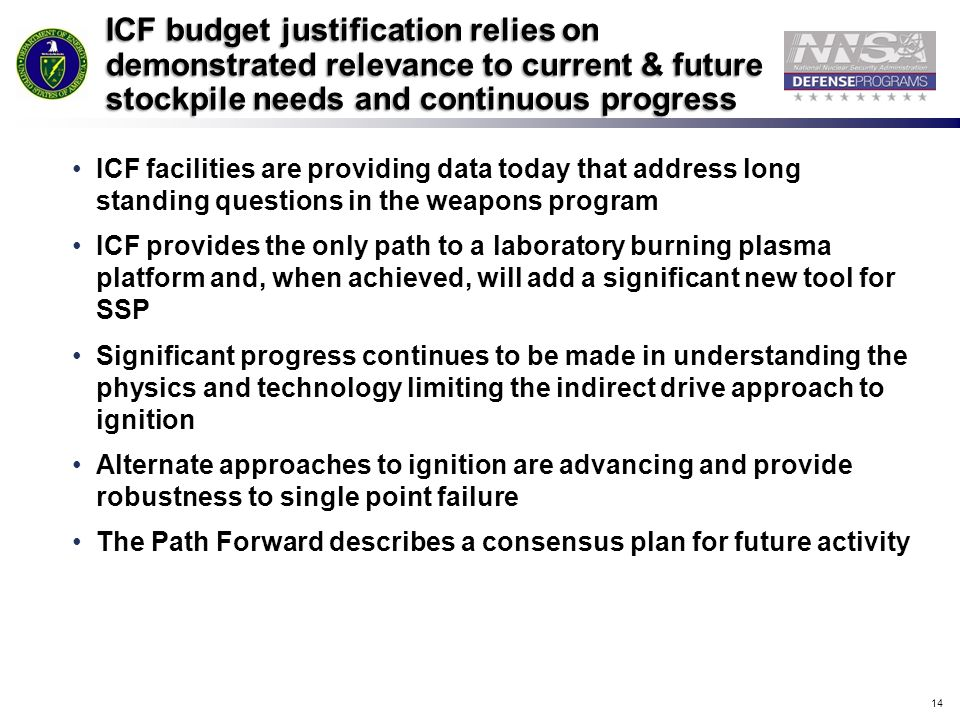 ICF budget justification relies on demonstrated relevance to current & future stockpile needs and continuous progress
