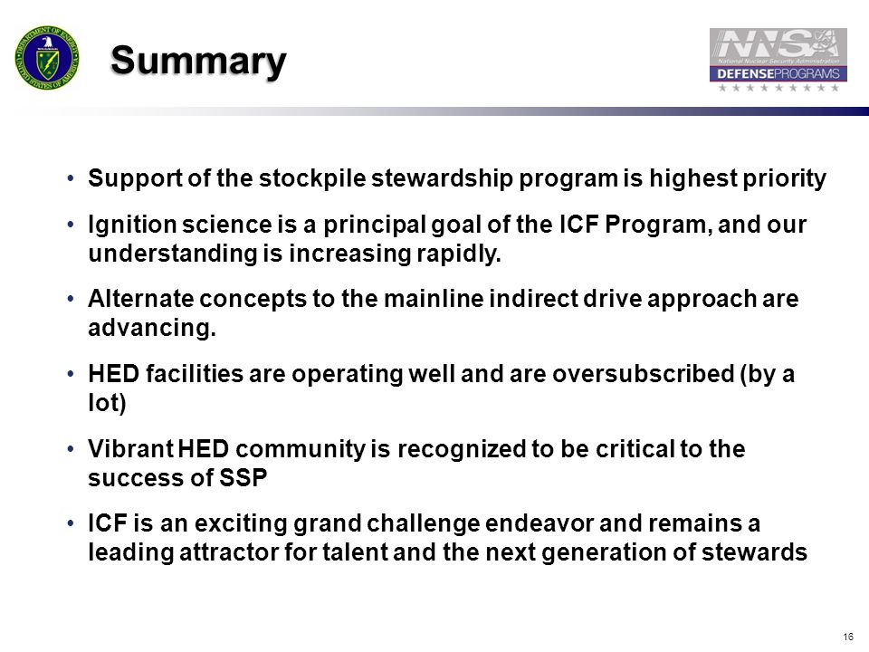 Summary Support of the stockpile stewardship program is highest priority.