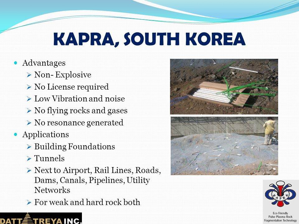 KAPRA, SOUTH KOREA Advantages Non- Explosive No License required
