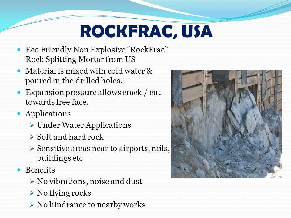 ROCKFRAC, USA Eco Friendly Non Explosive RockFrac Rock Splitting Mortar from US. Material is mixed with cold water & poured in the drilled holes.