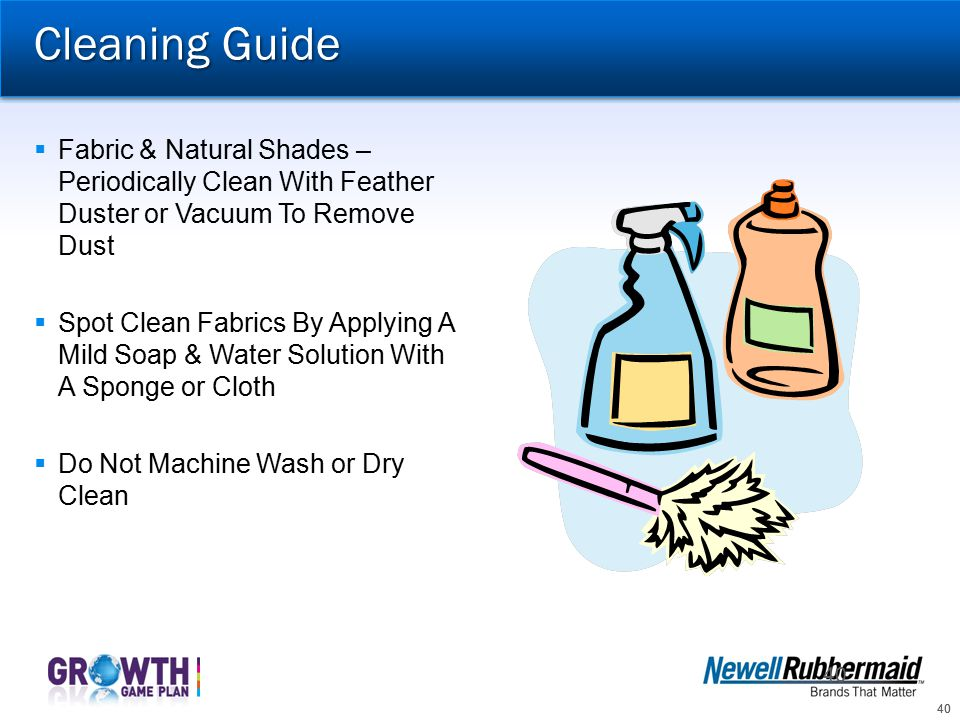 Cleaning Guide Fabric & Natural Shades – Periodically Clean With Feather Duster or Vacuum To Remove Dust.