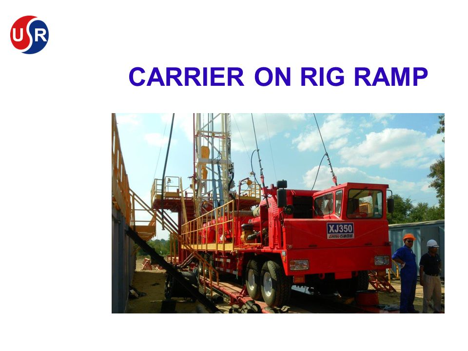 Carrier on Rig Ramp