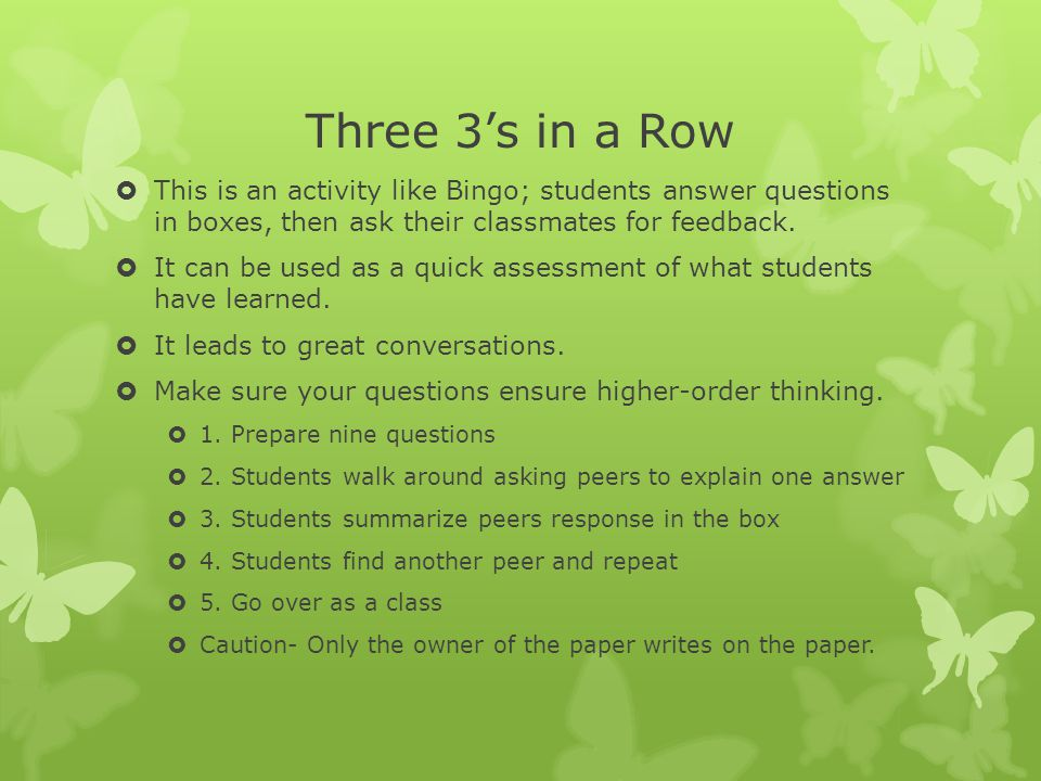 Three 3's in a Row This is an activity like Bingo; students answer questions in boxes, then ask their classmates for feedback.
