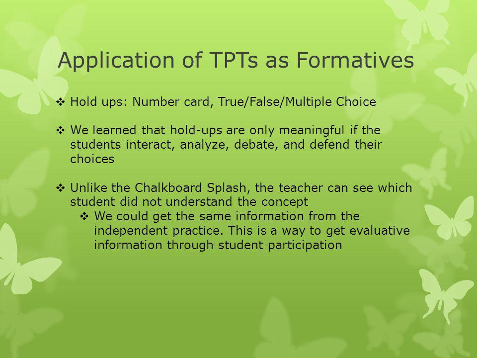 Application of TPTs as Formatives