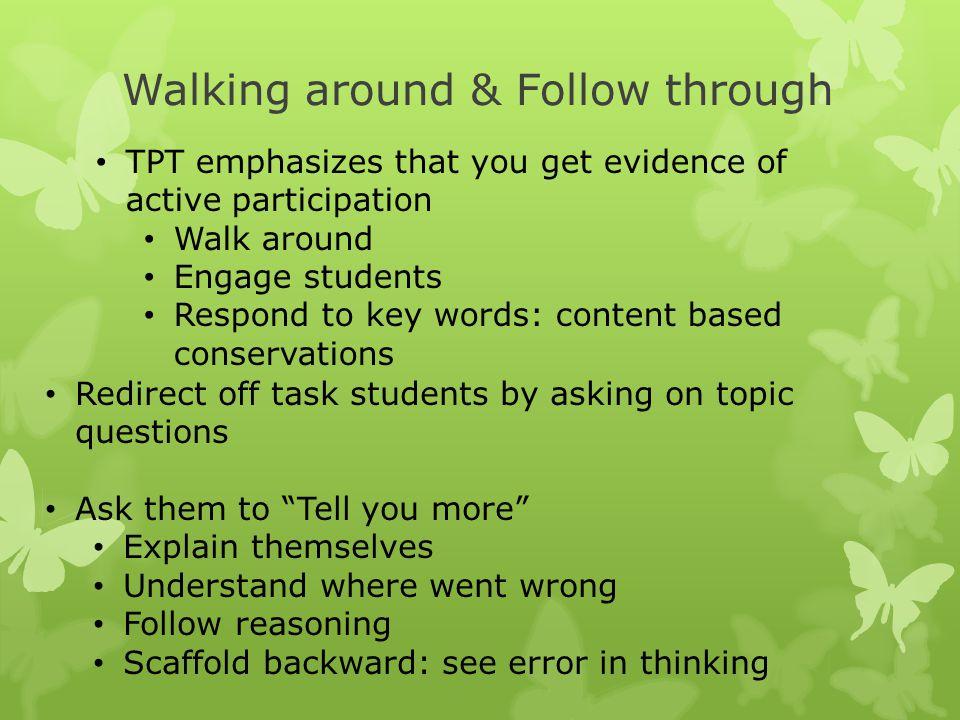 Walking around & Follow through