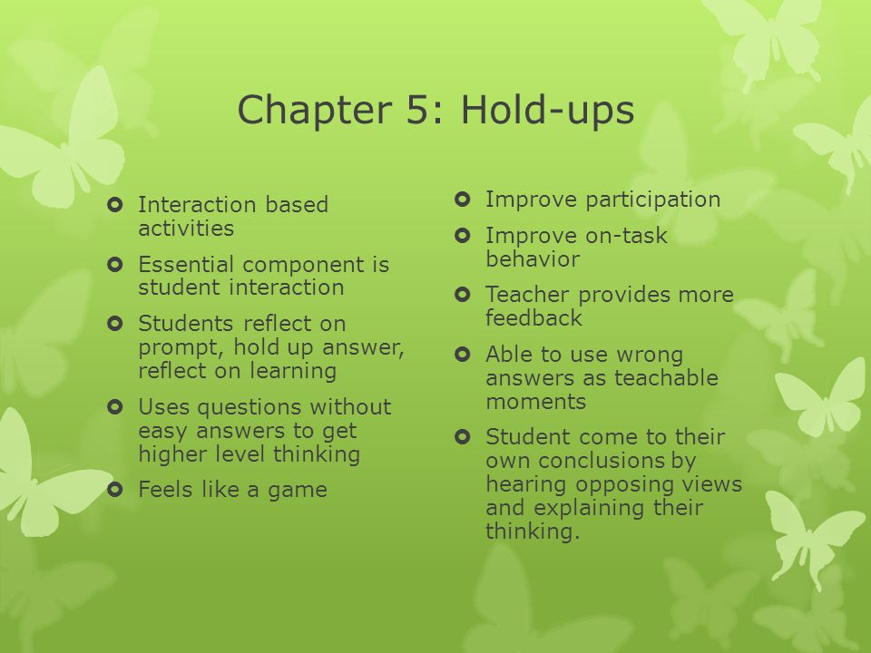 Chapter 5: Hold-ups Improve participation Interaction based activities