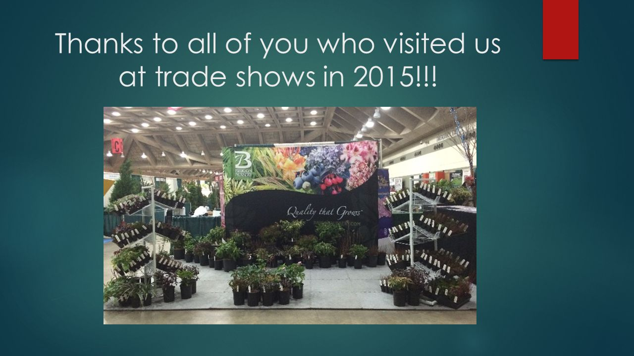 Thanks to all of you who visited us at trade shows in 2015!!!