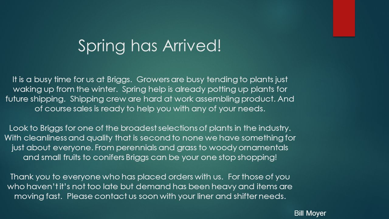 Spring has Arrived. It is a busy time for us at Briggs