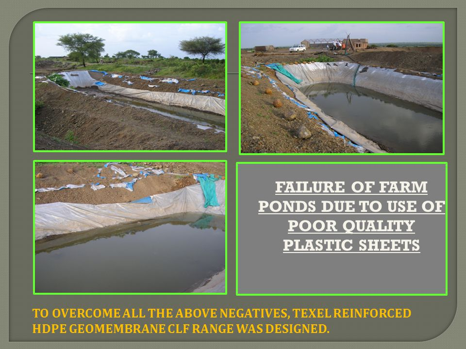 Failure of Farm ponds due to use of poor quality plastic sheets