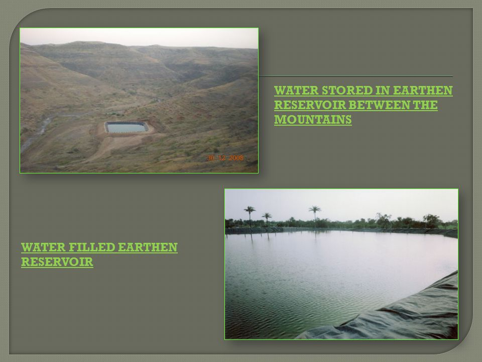 Water stored in earthen reservoir between the mountains