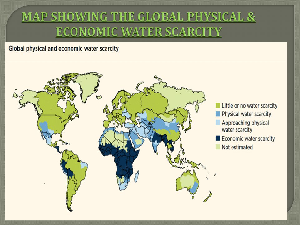 MAP SHOWING THE GLOBAL PHYSICAL & ECONOMIC WATER SCARCITY